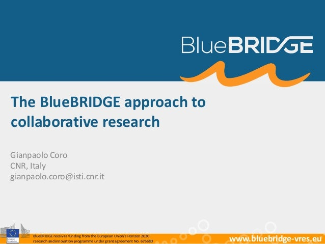 BlueBRIDGE receives funding from the European Union's Horizon 2020 research and innovation programme under grant agreement...
