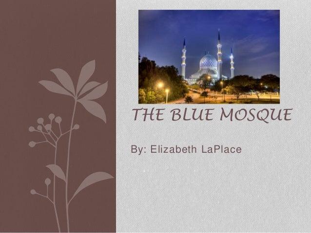 THE BLUE MOSQUE  By: Elizabeth LaPlace