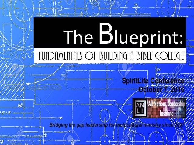 The blueprint fundamentals of building a bible college spiritlife conference october 7 2016 bridging the gap leadership for multicultural ministry since 2007 the malvernweather Choice Image