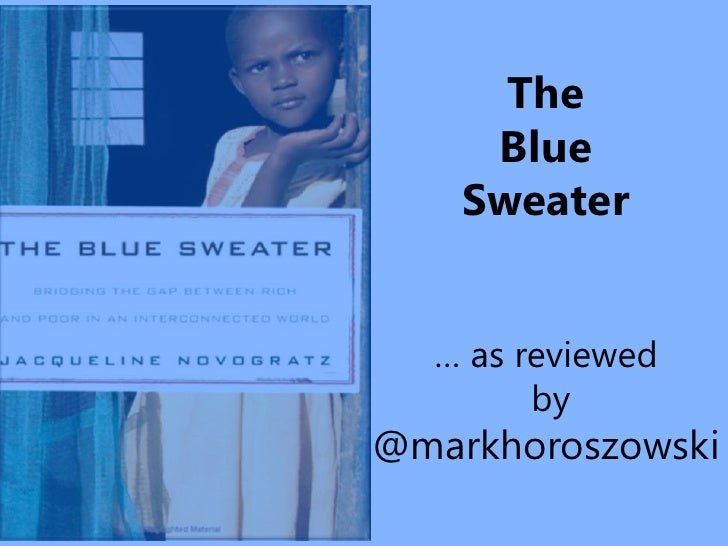 The      Blue     Sweater     … as reviewed         by @markhoroszowski