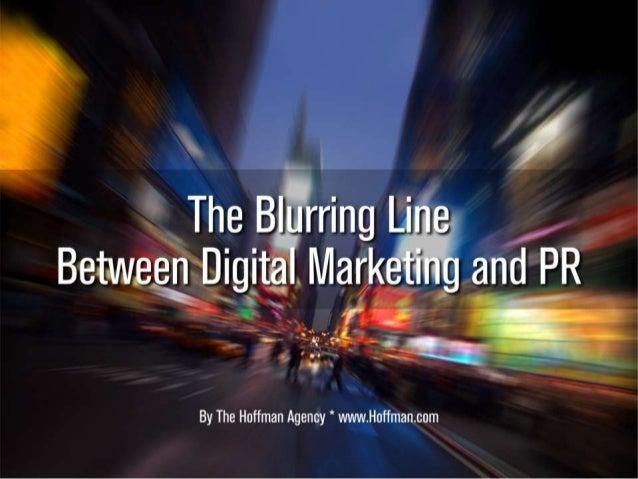 The Blurring Line Between Digital Marketing and PR