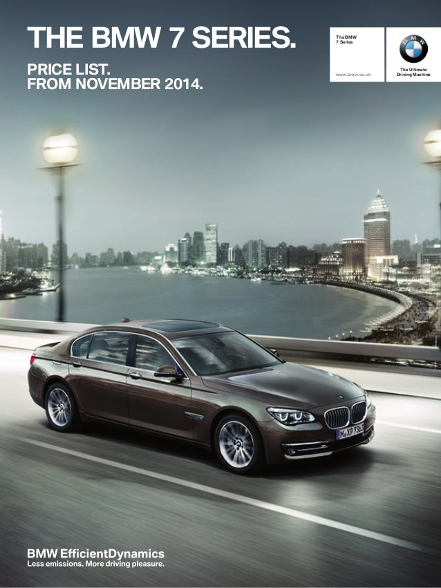 THE BMW 7 SERIES PRICE LIST FROM NOVEMBER 2014 The Ultimate Driving Machine