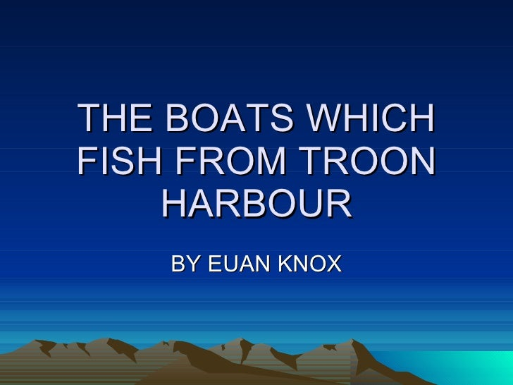THE BOATS WHICH FISH FROM TROON HARBOUR BY EUAN KNOX
