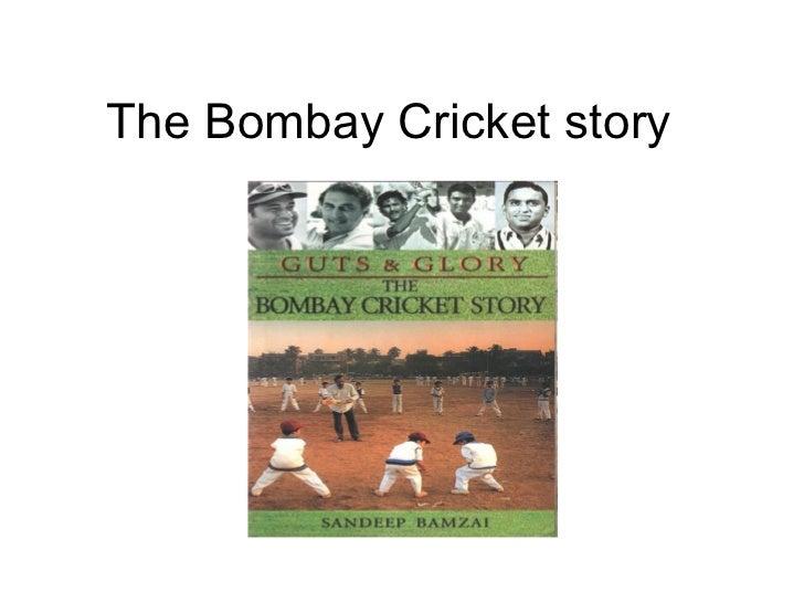 The Bombay Cricket story