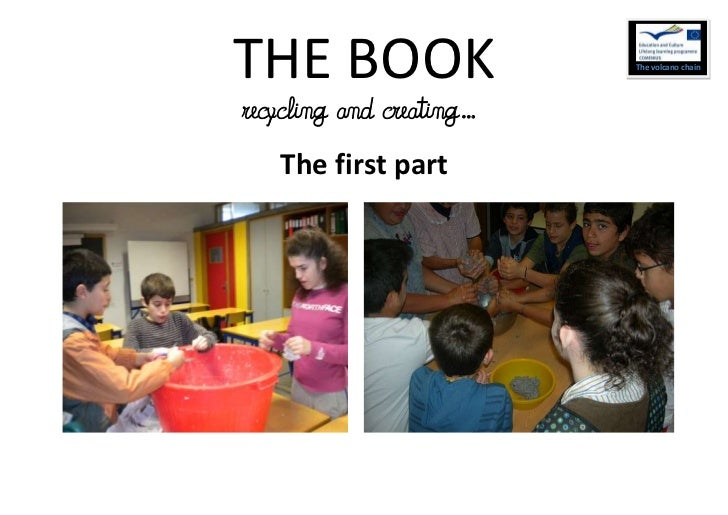 THE BOOK                  The volcano chainrecycling and creating…   The first part