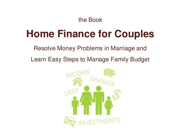Home Finance for Couples Resolve Money Problems in Marriage and Learn Easy Steps to Manage Family Budget by Leo Ostapiv th...