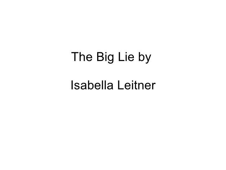 The Big Lie by  Isabella Leitner
