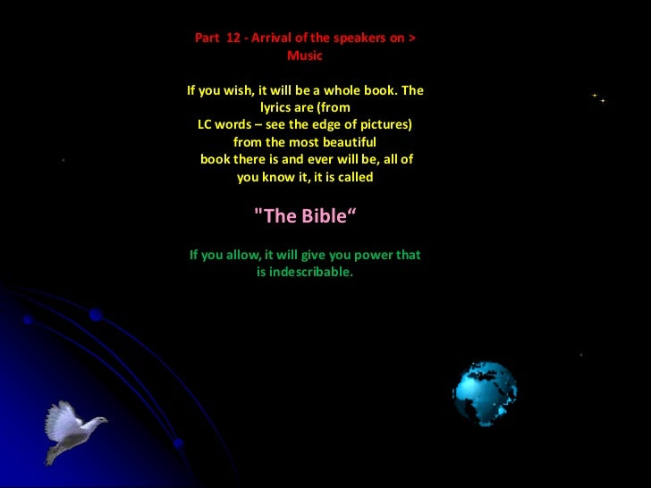 Part 12 - Arrival of the speakers on >                 MusicIf you wish, it will be a whole book. The             lyrics a...