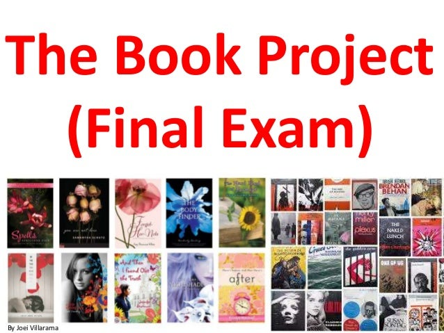 The Book Project  (Final Exam)  By Joei Villarama