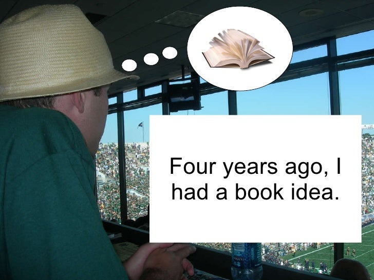 Four years ago, I had a book idea.
