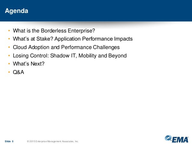 Agenda • What is the Borderless Enterprise? • What's at Stake? Application Performance Impacts • Cloud Adoption and Perfor...