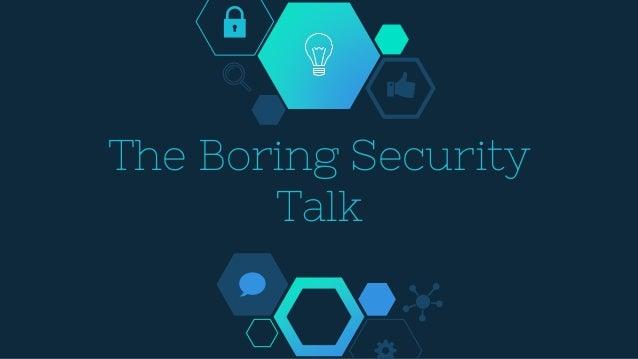 The Boring Security Talk