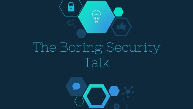 The Boring Security Talk