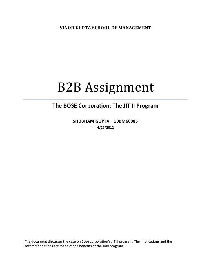 VINOD GUPTA SCHOOL OF MANAGEMENT                    B2B Assignment                 The BOSE Corporation: The JIT II Progra...