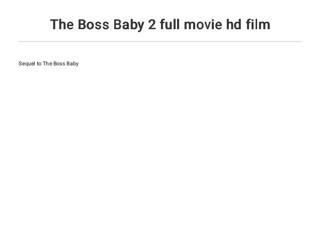 The Boss Baby 2 Full Movie Hd Film