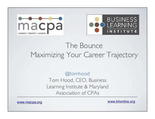 www.blionline.org!www.macpa.org! @tomhood	  Tom Hood, CEO, Business Learning Institute & Maryland Association of CPAs	  Th...
