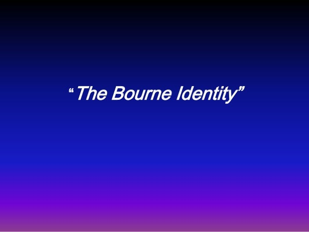 """The   Bourne Identity"""