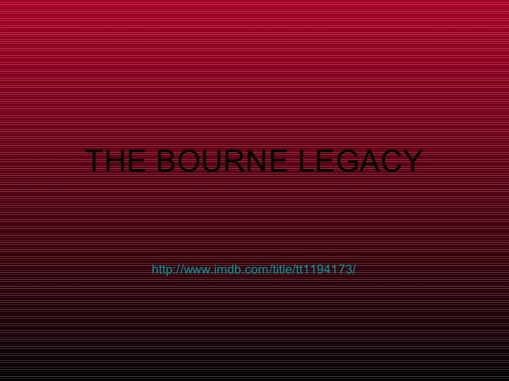 THE BOURNE LEGACY   http://www.imdb.com/title/tt1194173/