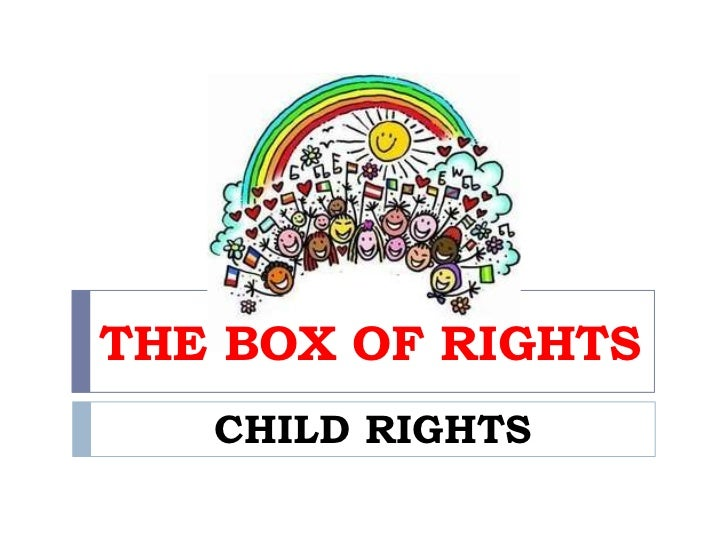 THE BOX OF RIGHTS   CHILD RIGHTS
