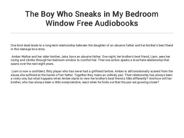 The Boy Who Sneaks In My Bedroom Window Free Audiobooks