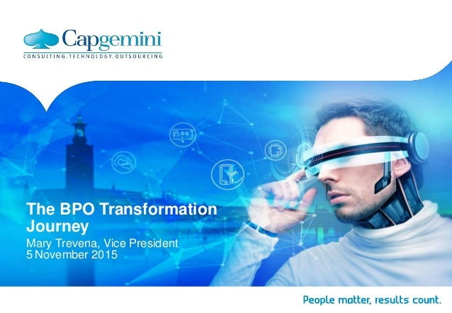 The BPO Transformation Journey Mary Trevena, Vice President 5 November 2015