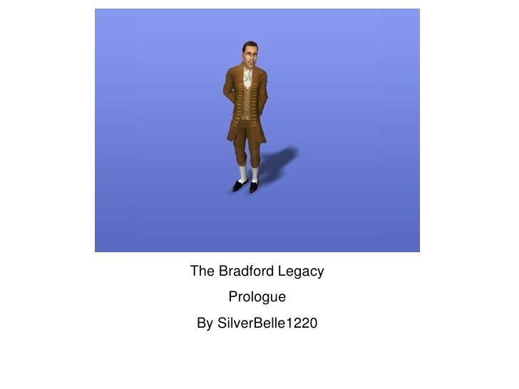 The Bradford Legacy      Prologue By SilverBelle1220