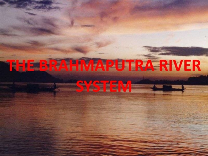 THE BRAHMAPUTRA RIVER        SYSTEM