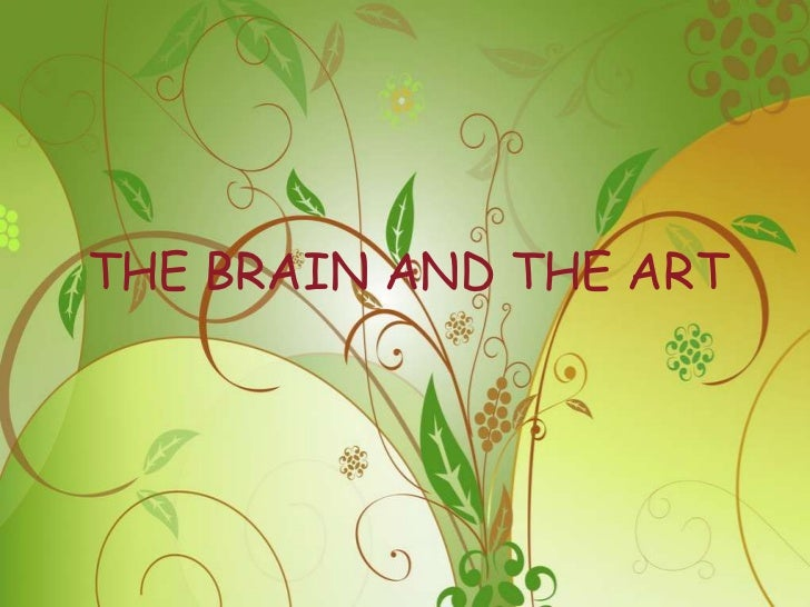 THE BRAIN AND THE ART<br />