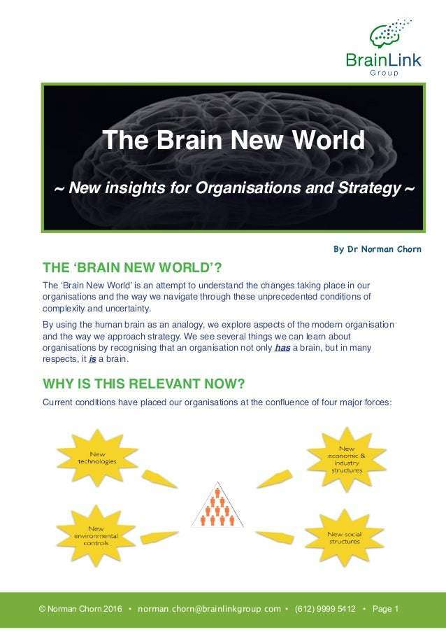 THE 'BRAIN NEW WORLD'? The 'Brain New World' is an attempt to understand the changes taking place in our organisations and...