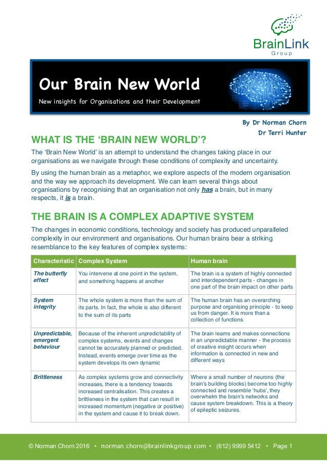 WHAT IS THE 'BRAIN NEW WORLD'? The 'Brain New World' is an attempt to understand the changes taking place in our organisat...