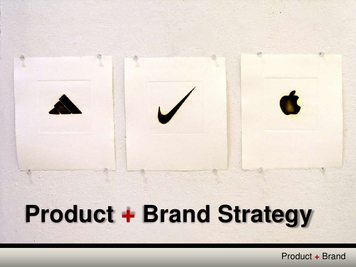 Product + Brand Strategy<br />Product + Brand <br />