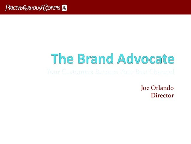 Your Customers Become Your Best Channel Joe Orlando Director