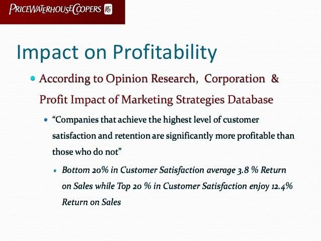 "Impact on Profitability  According to Opinion Research, Corporation & Profit Impact of Marketing Strategies Database  ""C..."