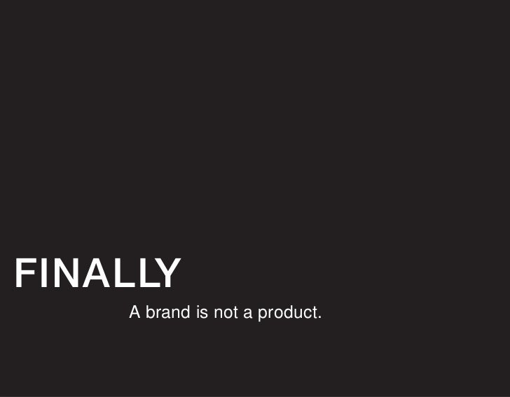 So   what exactly                is a brand?