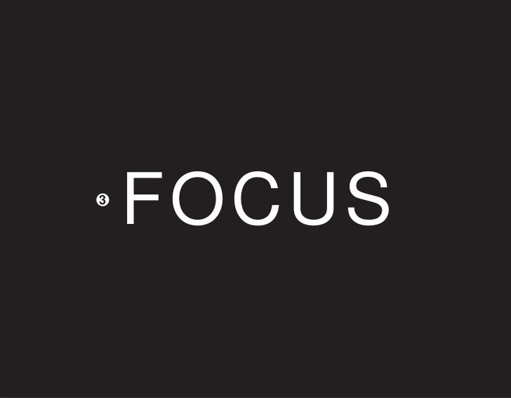 THE FOCUS TEST:         1   Who are you?      2   What do you do?      3   Why does it matter?