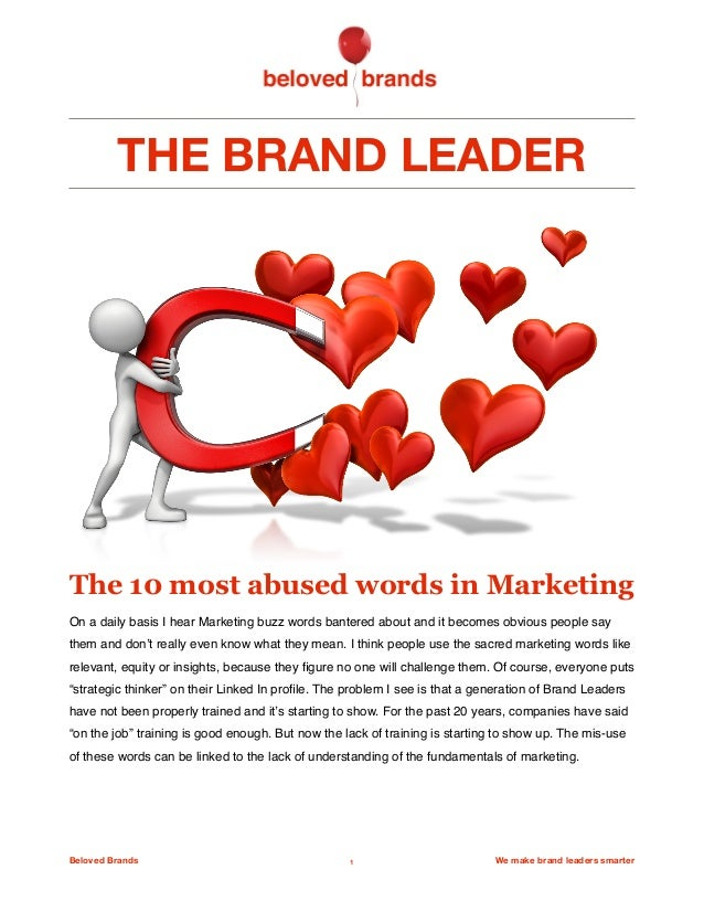 THE BRAND LEADER The 10 most abused words in Marketing On a daily basis I hear Marketing buzz words bantered aboutand it ...