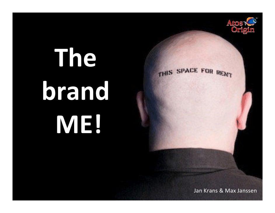 The brand  ME!          Jan Krans & Max Janssen