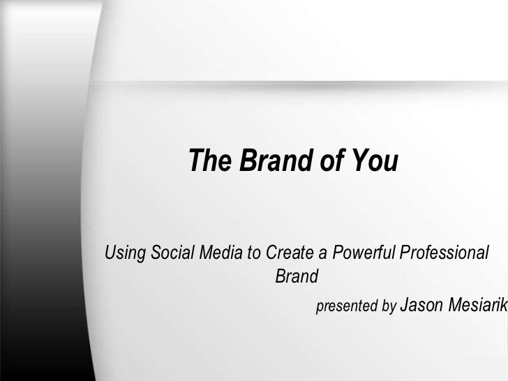 The Brand of YouUsing Social Media to Create a Powerful Professional                       Brand                          ...