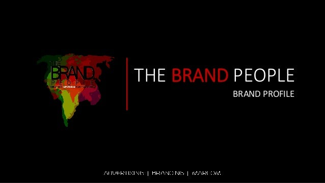 THE BRAND PEOPLE BRAND PROFILE