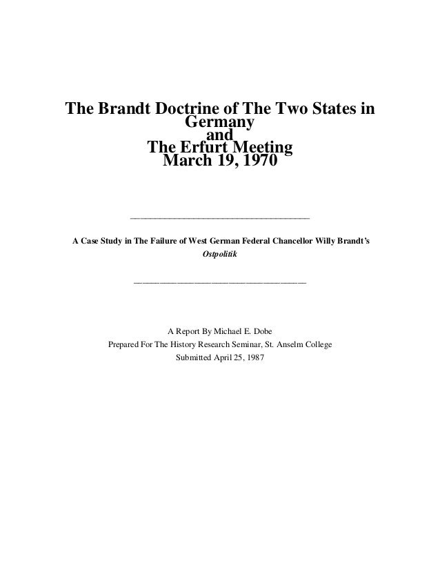 The Brandt Doctrine of The Two States in Germany and The Erfurt Meeting March 19, 1970 ___________________________________...