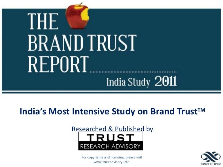 India's Most Intensive Study on Brand TrustTM<br />Researched & Published by<br /> For copyrights and licensing, please vi...