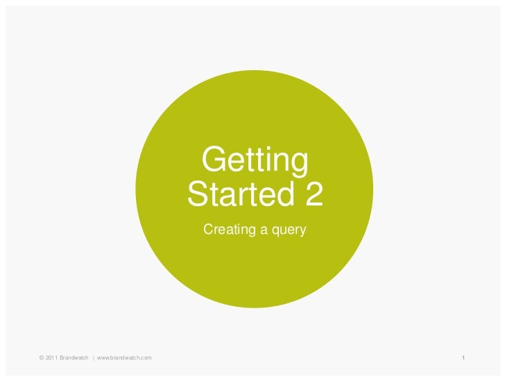 Getting                                         Started 2                                          Creating a query© 2011 ...