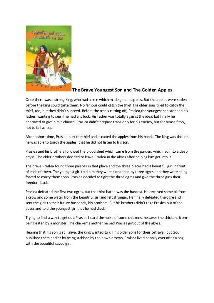 The Brave Youngest Son and The Golden ApplesOnce there was a strong king, who had a tree which made golden apples. But the...