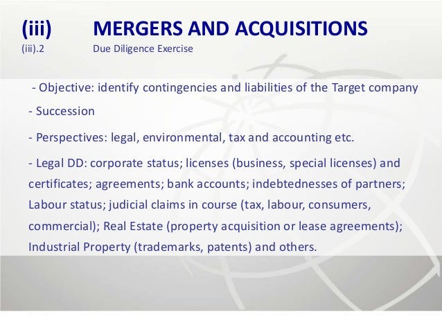 (iii)         MERGERS AND ACQUISITIONS(iii).2       Due Diligence Exercise   - Objective: identify contingencies and liabi...