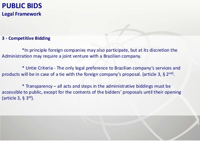 PUBLIC BIDSLegal Framework3 - Competitive Bidding         *In principle foreign companies may also participate, but at its...