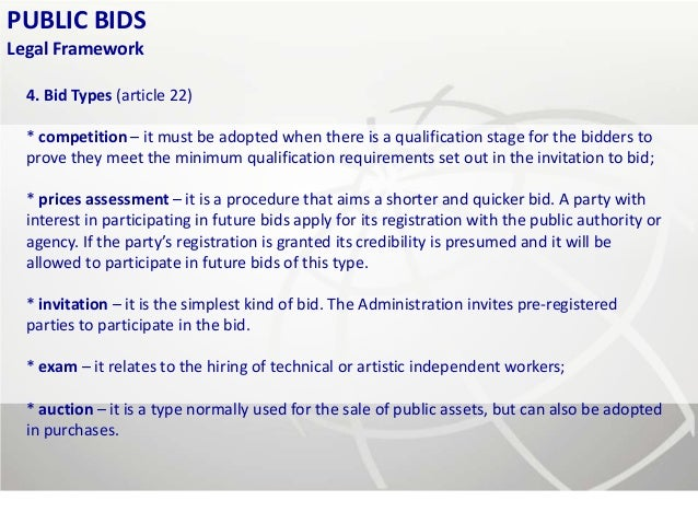 PUBLIC BIDSLegal Framework  4. Bid Types (article 22)  * competition – it must be adopted when there is a qualification st...