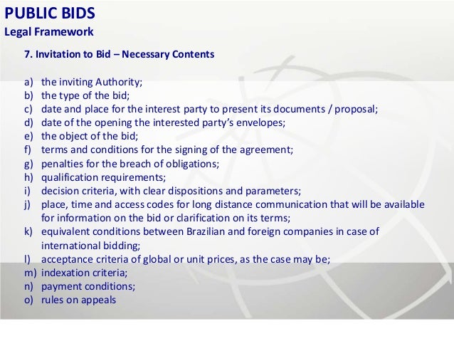 PUBLIC BIDSLegal Framework   7. Invitation to Bid – Necessary Contents   a)   the inviting Authority;   b)   the type of t...