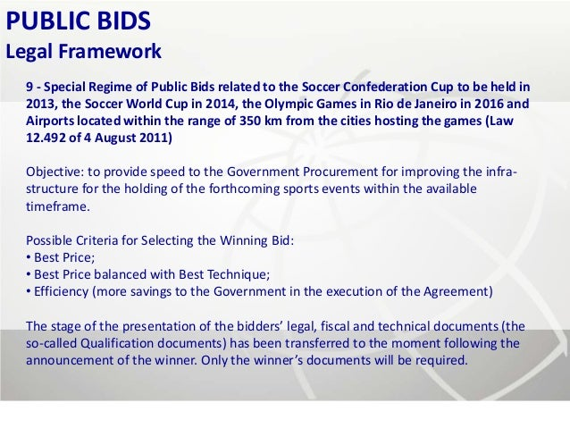 PUBLIC BIDSLegal Framework 9 - Special Regime of Public Bids related to the Soccer Confederation Cup to be held in 2013, t...