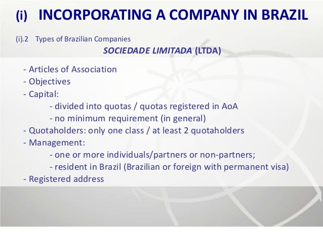 (i)   INCORPORATING A COMPANY IN BRAZIL(i).2 Types of Brazilian Companies                         SOCIEDADE LIMITADA (LTDA...