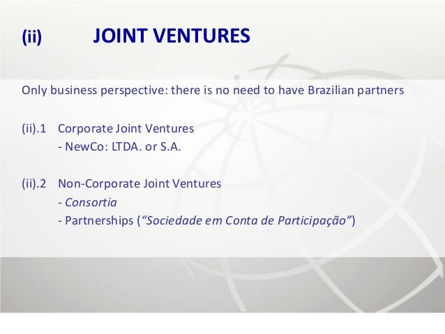(ii)         JOINT VENTURESOnly business perspective: there is no need to have Brazilian partners(ii).1 Corporate Joint Ve...